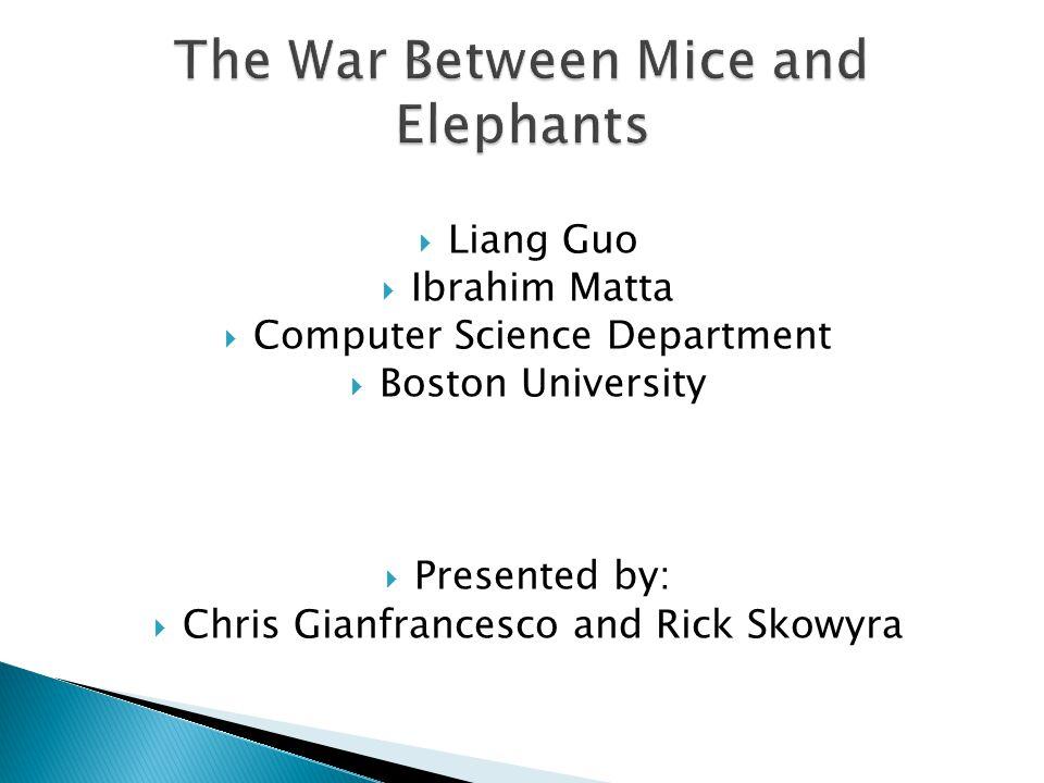  Liang Guo  Ibrahim Matta  Computer Science Department  Boston University  Presented by:  Chris Gianfrancesco and Rick Skowyra
