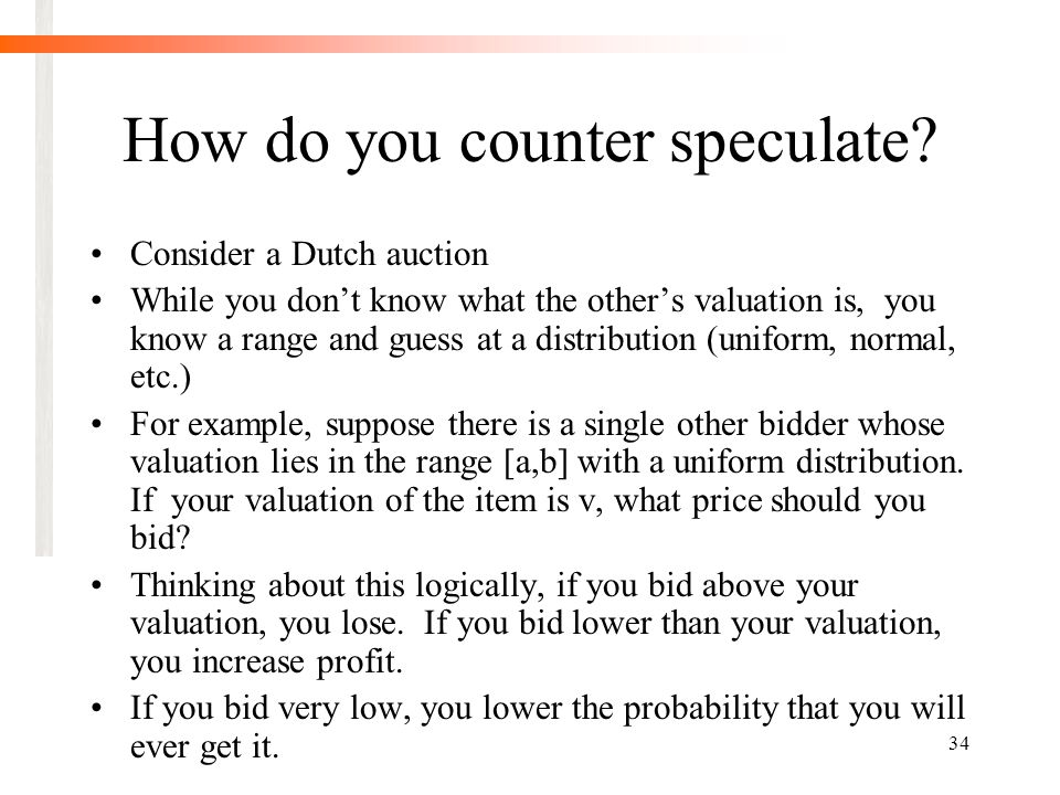 34 How do you counter speculate.