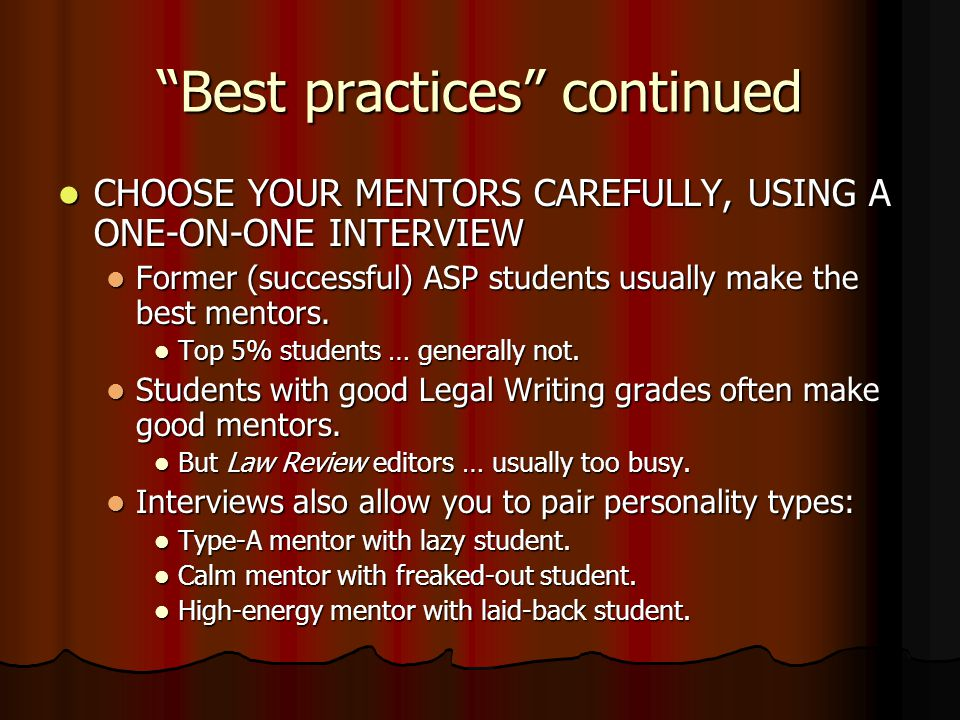 … so we have certain best practices for dealing with student mentors ESTABLISH THE PROFESSIONAL CONTEXT, AND RETURN TO IT OFTEN.
