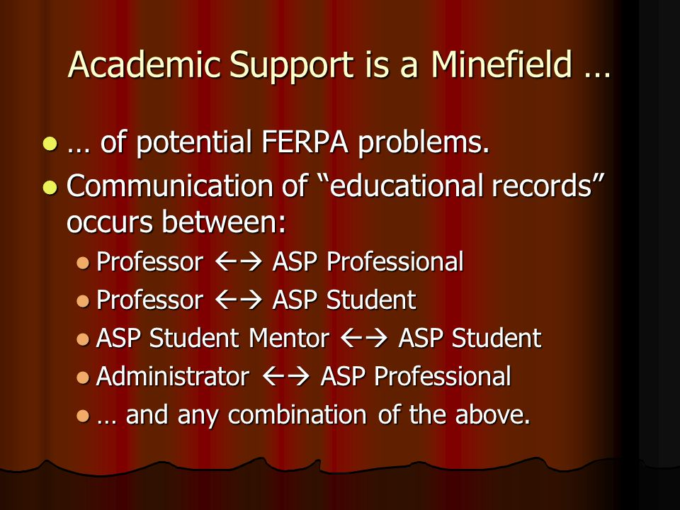 FERPA CONSIDERATIONS in running a student-based Academic Support mentoring program Christopher Hawthorne Clinical Professor & Assistant Director, Acad