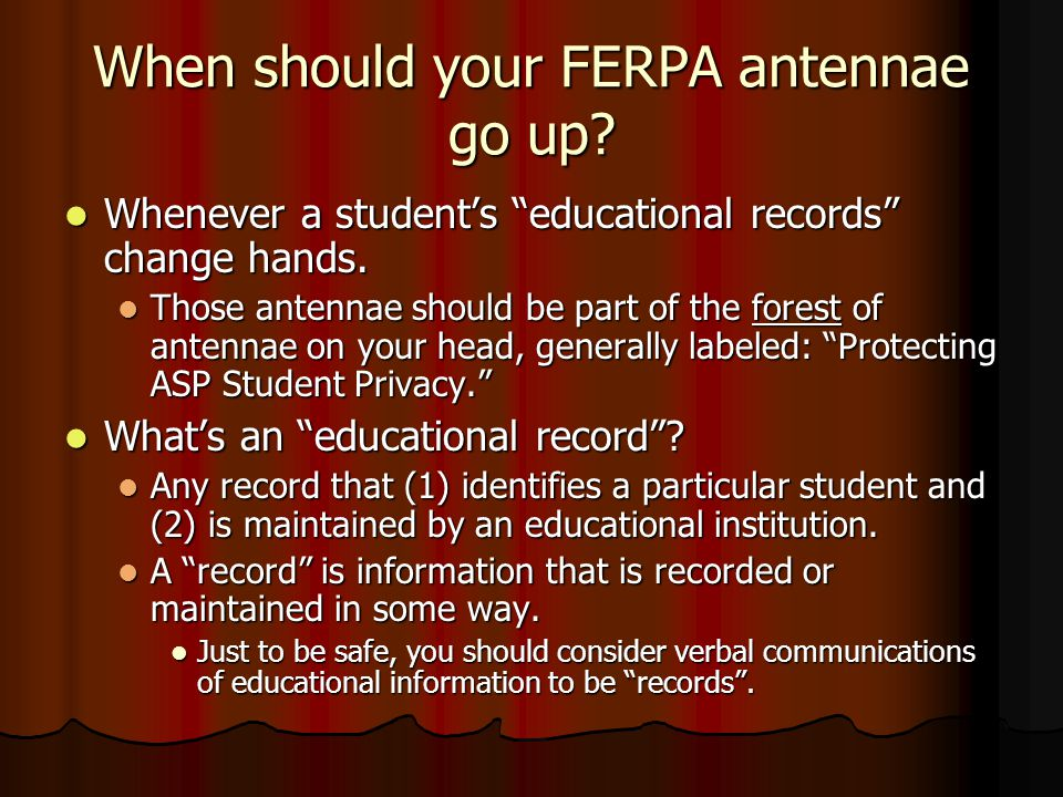 Let's Play FERPA Telephone! (cont'd) ASP Mentor talks to student (probably at the Thursday beer bash). ASP Mentor talks to student (probably at the Th