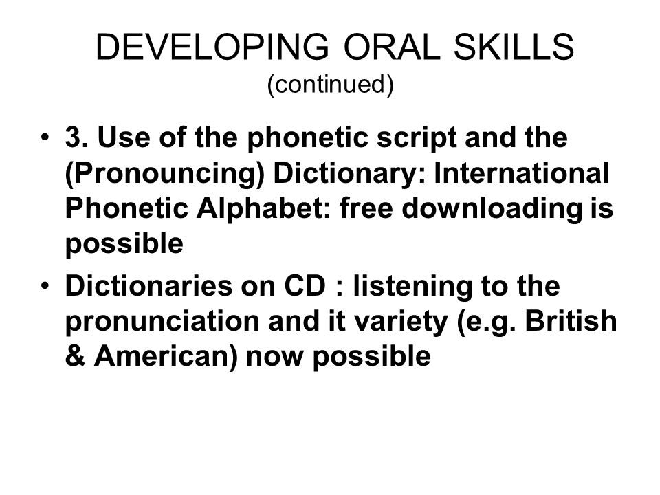 DEVELOPING ORAL SKILLS (continued) 3.