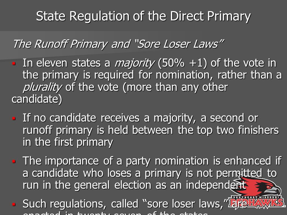 State Regulation of the Direct Primary Regulating the Timing of Primaries  Because party primaries are administered by state governments, each state sets the date for primaries, and there is great variation among states in when the primaries are held (Figure 5.1.)  Some argue that late primaries will increase turnout in the general election by focusing the electorate's attention for a shorter time period  Others argue that late primaries do not allow enough time for citizens to get to know the candidates, and that this potentially benefits incumbents