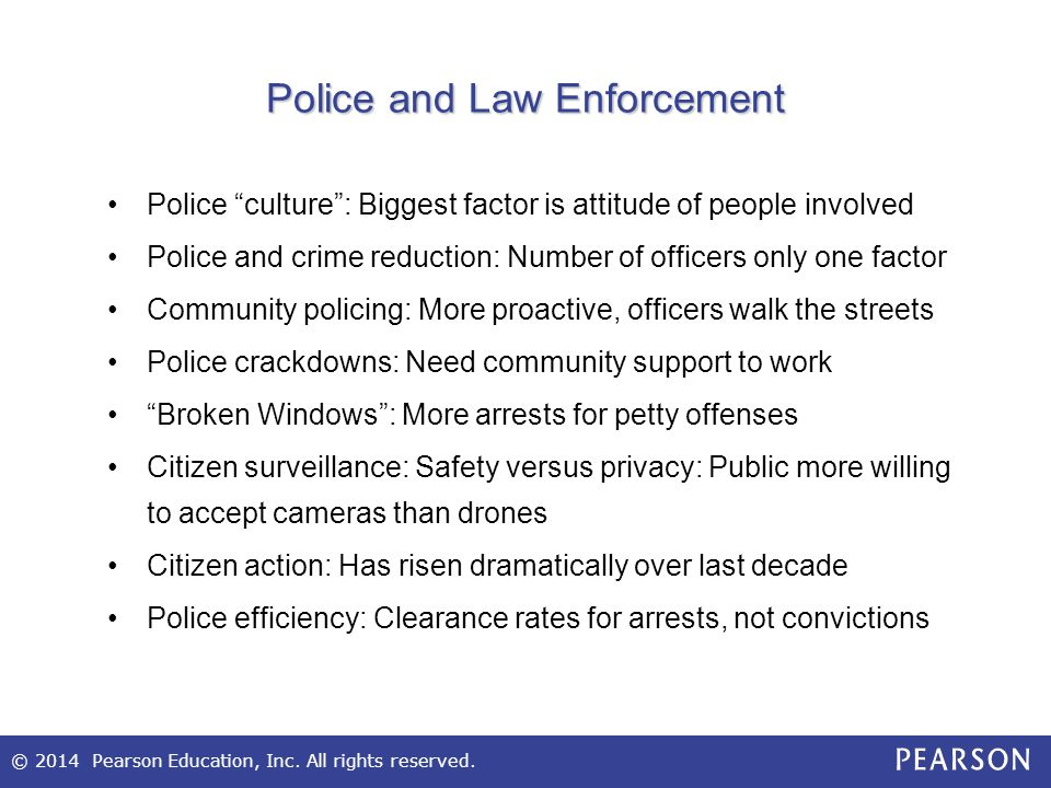 """© 2014 Pearson Education, Inc. All rights reserved. Police and Law Enforcement Police """"culture"""": Biggest factor is attitude of people involved Police"""