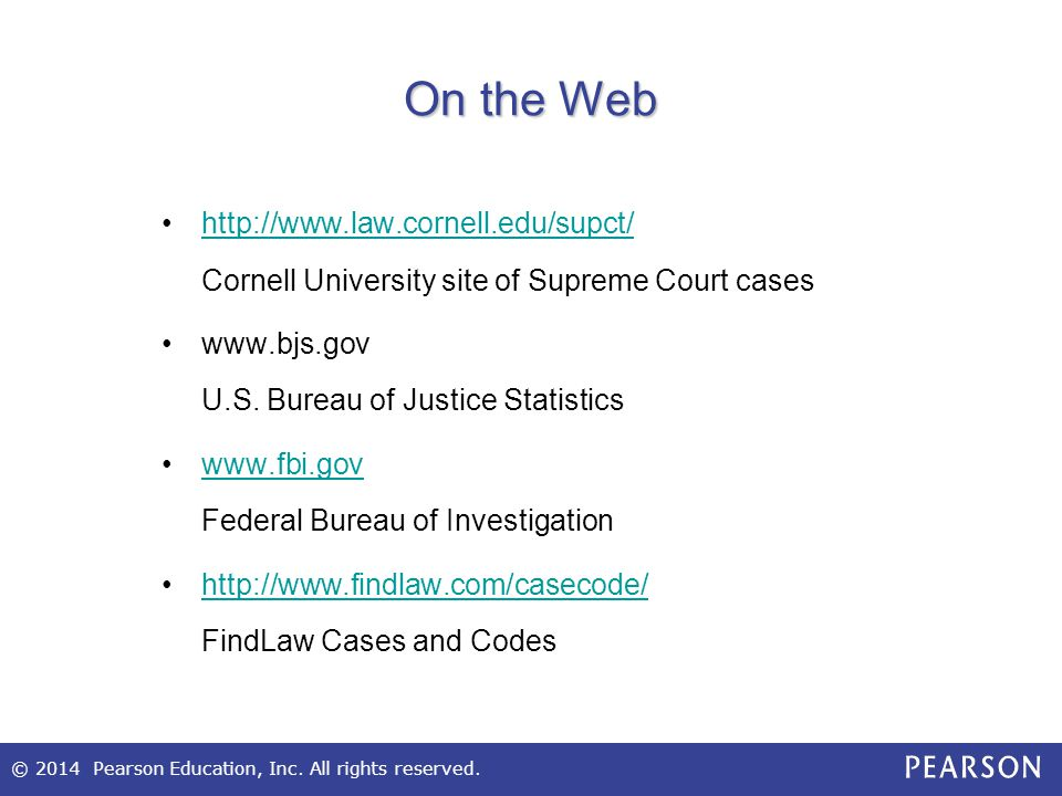 © 2014 Pearson Education, Inc. All rights reserved. On the Web http://www.law.cornell.edu/supct/ Cornell University site of Supreme Court caseshttp://