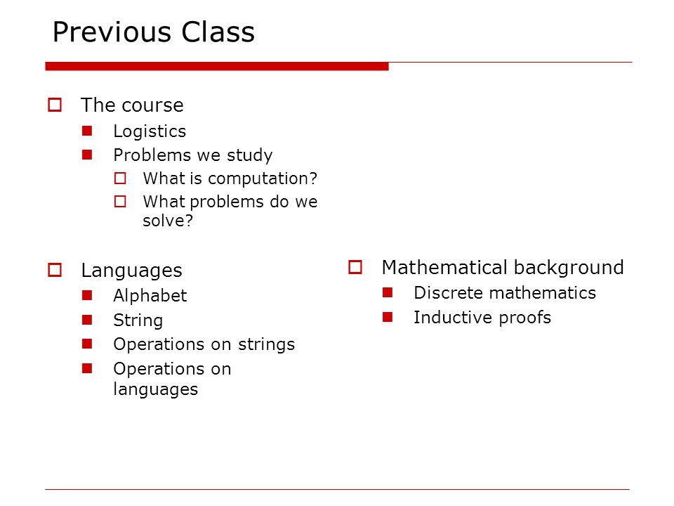 Previous Class  The course Logistics Problems we study  What is computation.