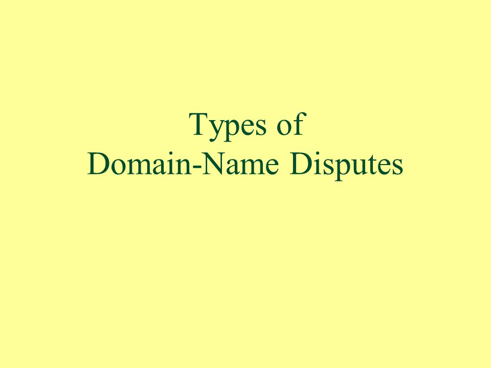 Types of Domain-Name Disputes