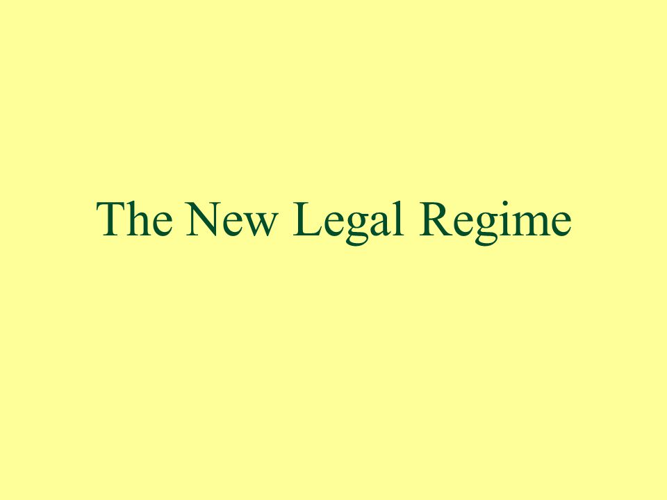The New Legal Regime