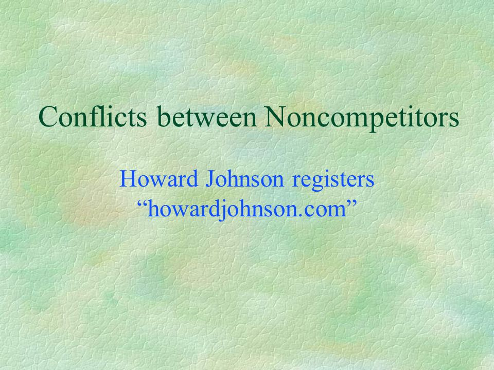 "Conflicts between Noncompetitors Howard Johnson registers ""howardjohnson.com"""