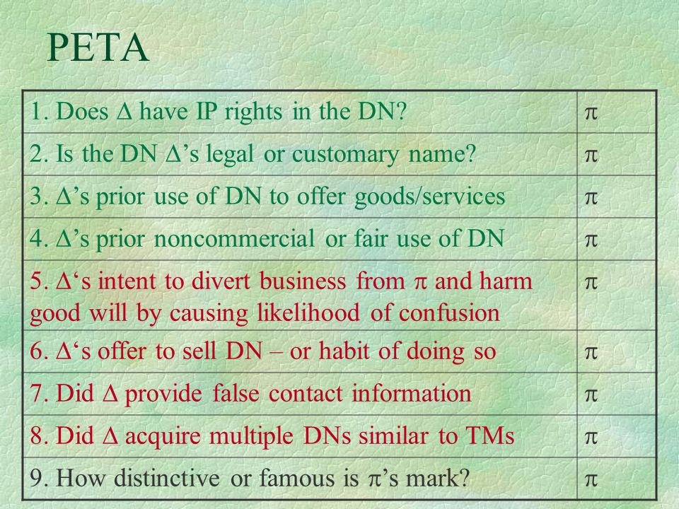 PETA 1. Does  have IP rights in the DN.  2. Is the DN  's legal or customary name.