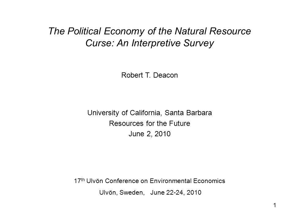 1 The Political Economy of the Natural Resource Curse: An Interpretive Survey Robert T.