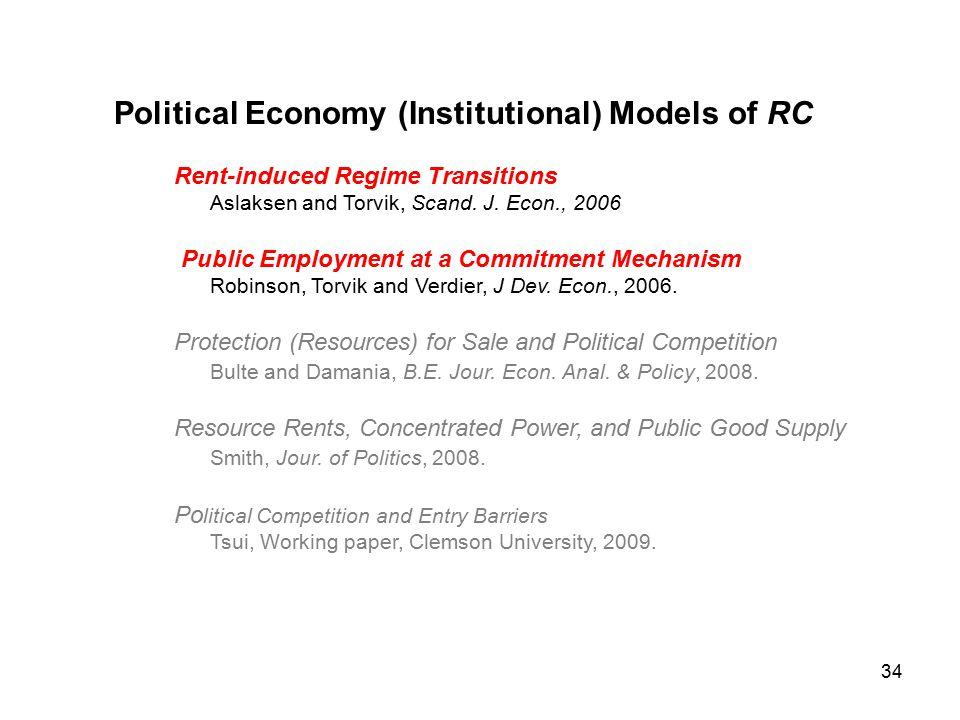 34 Political Economy (Institutional) Models of RC Rent-induced Regime Transitions Aslaksen and Torvik, Scand.