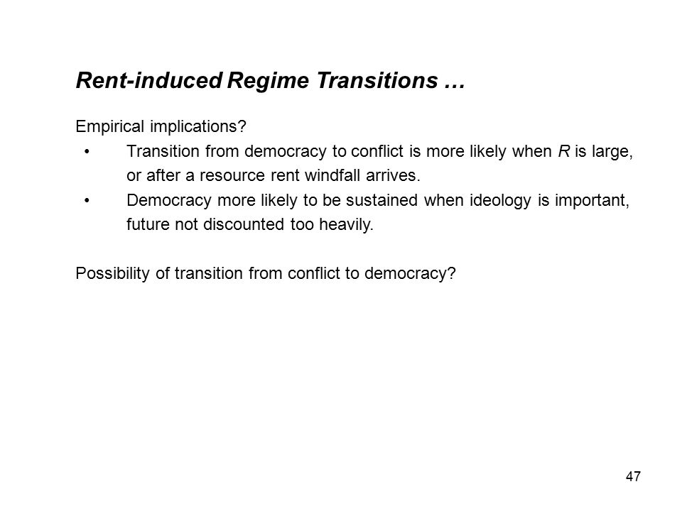 47 Rent-induced Regime Transitions … Empirical implications.