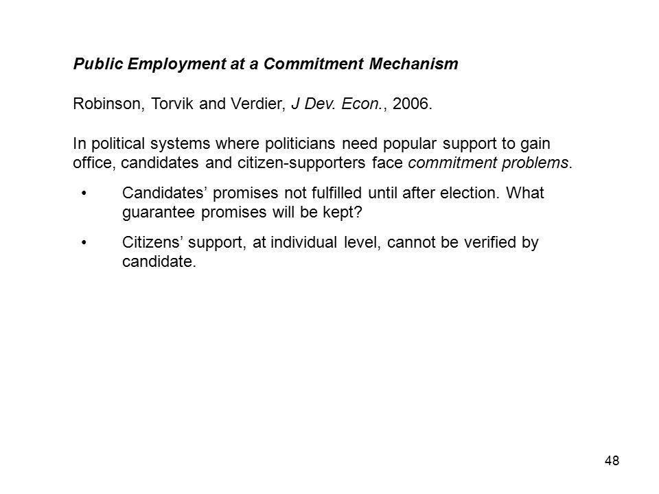 48 Public Employment at a Commitment Mechanism Robinson, Torvik and Verdier, J Dev.