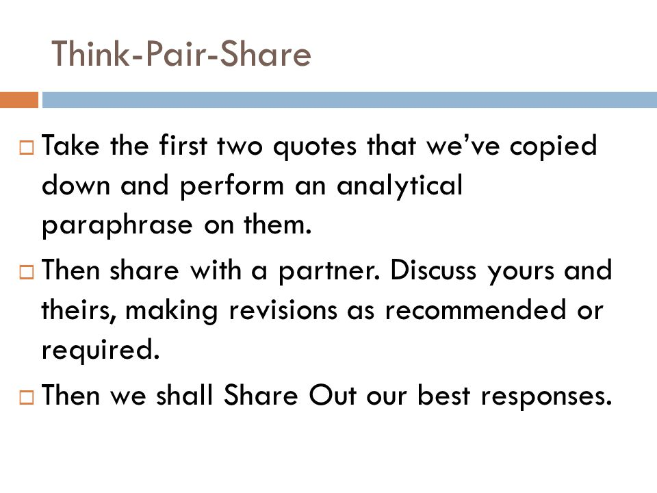 Think-Pair-Share  Take the first two quotes that we've copied down and perform an analytical paraphrase on them.