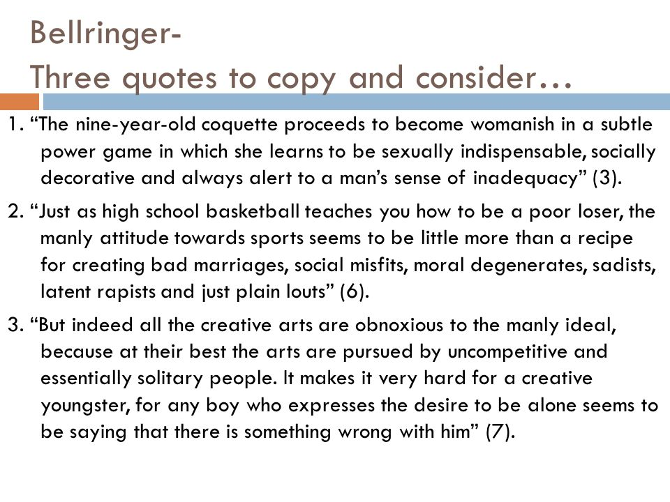 Bellringer- Three quotes to copy and consider… 1.