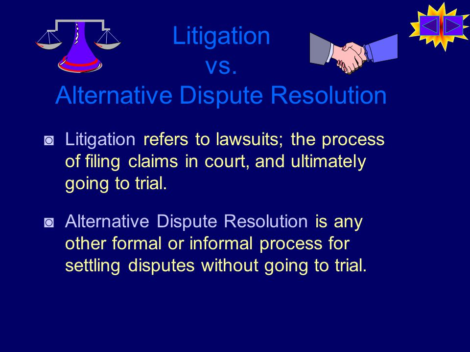 Litigation vs.