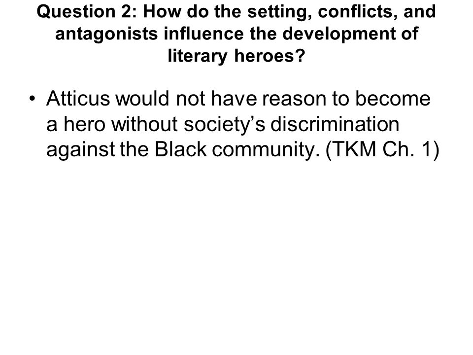 Question 4: How does a hero represent his/her time period and geographical area.