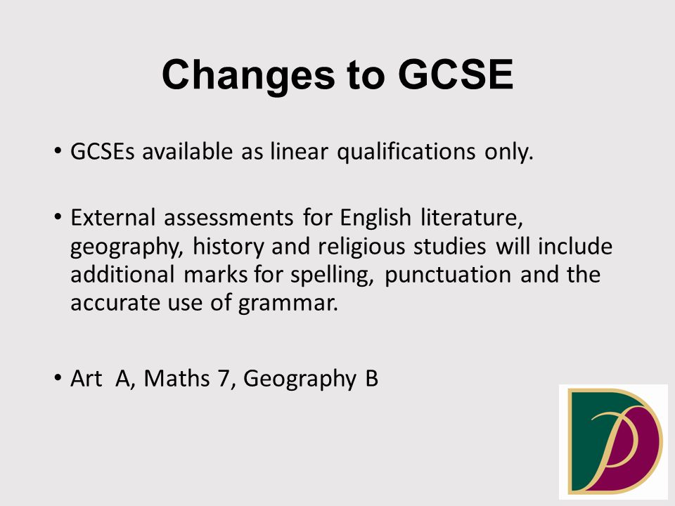 Changes to GCSE GCSEs available as linear qualifications only.