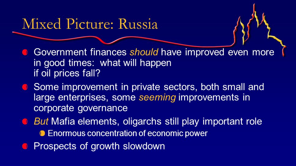 Mixed Picture: Russia Government finances should have improved even more in good times: what will happen if oil prices fall.