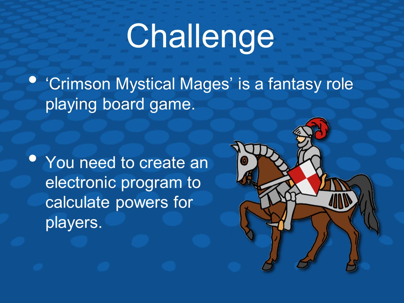 Challenge 'Crimson Mystical Mages' is a fantasy role playing board game.