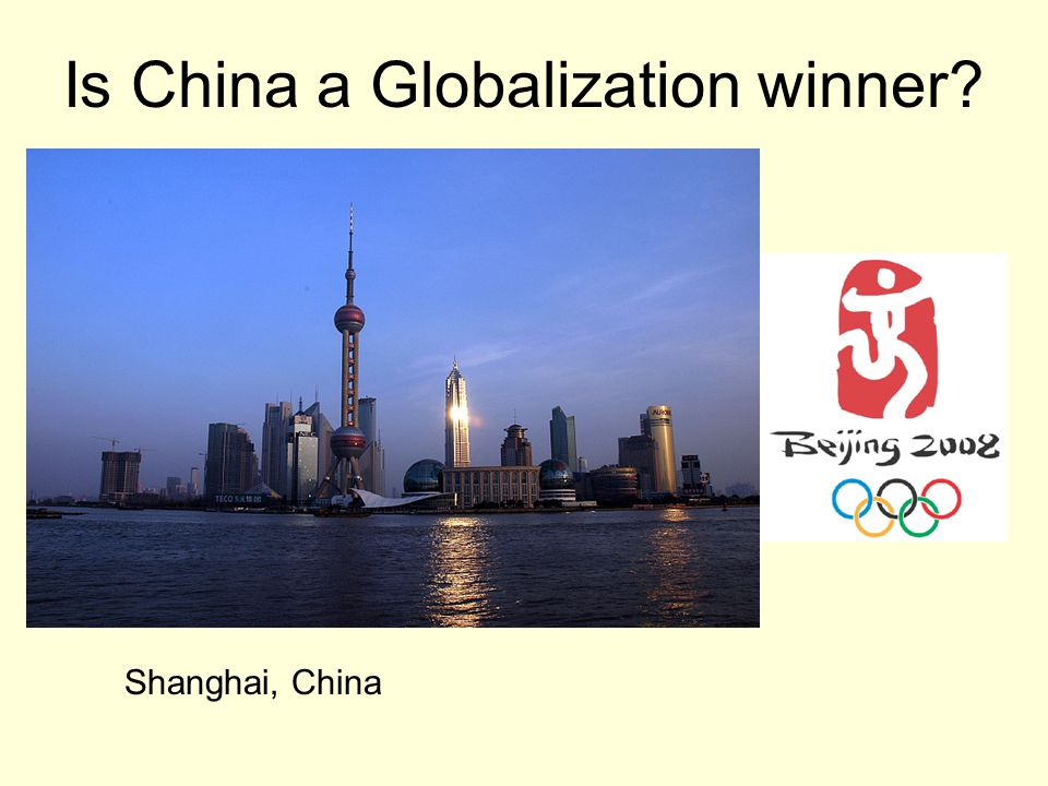 Is China a Globalization winner? Shanghai, China