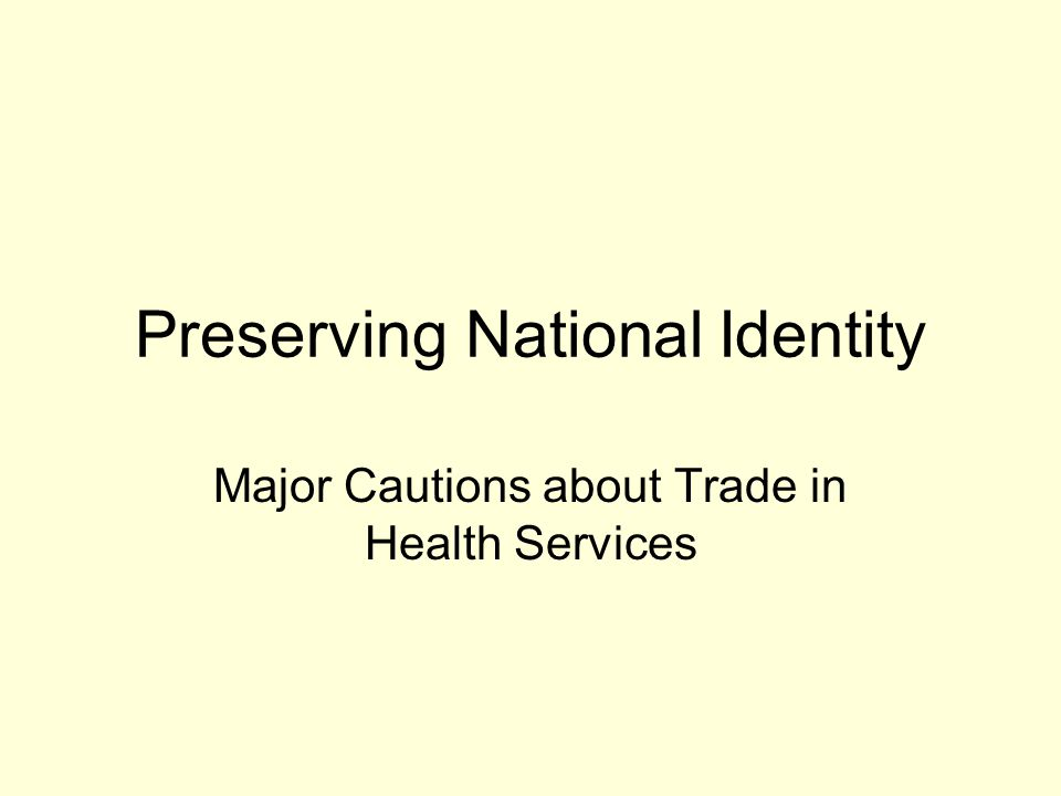 Preserving National Identity Major Cautions about Trade in Health Services