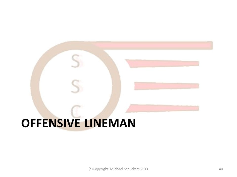 OFFENSIVE LINEMAN 40(c)Copyright Michael Schuckers 2011