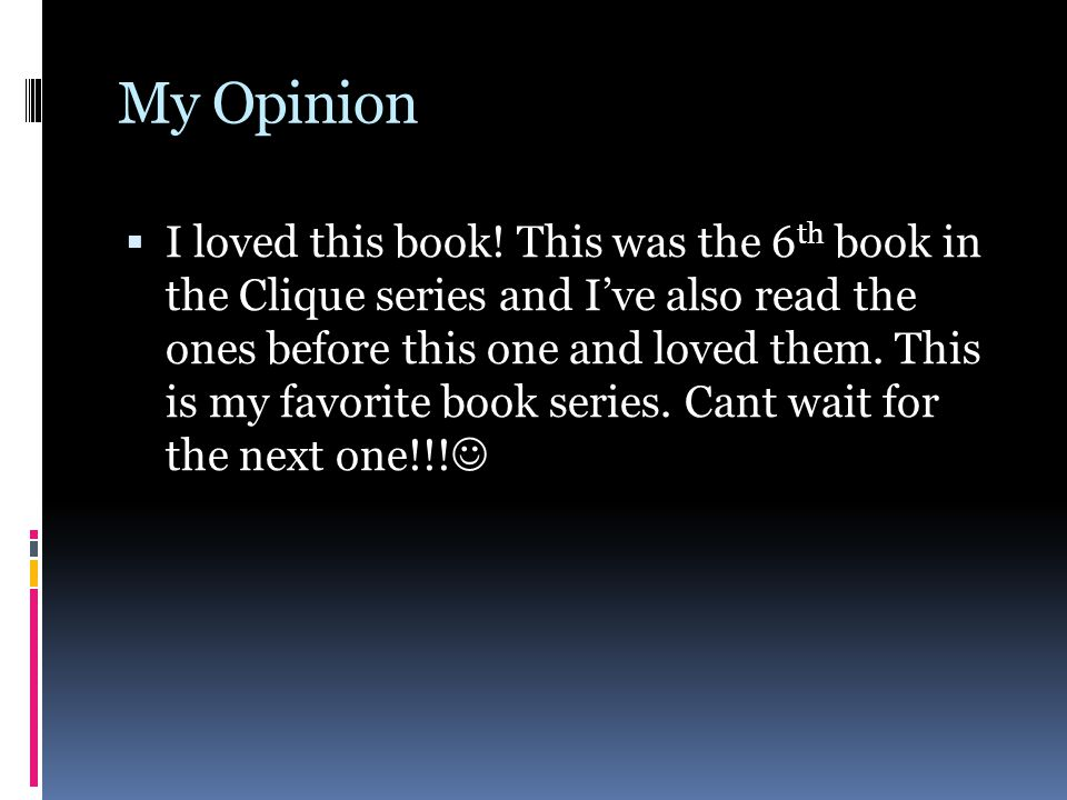 My Opinion  I loved this book.