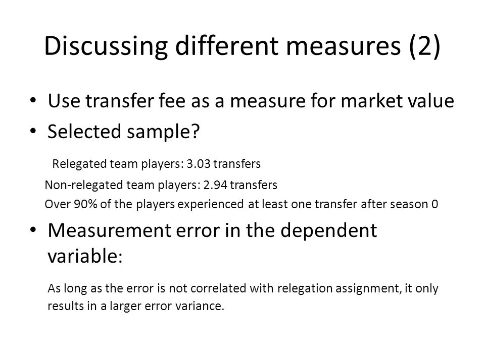 Discussing different measures (2) Use transfer fee as a measure for market value Selected sample.