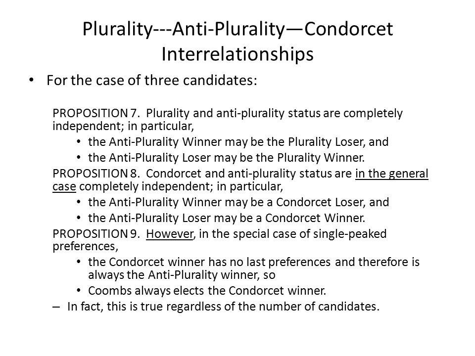 Plurality---Anti-Plurality—Condorcet Interrelationships For the case of three candidates: PROPOSITION 7.