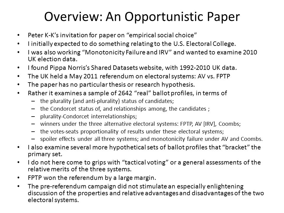 Overview: An Opportunistic Paper Peter K-K's invitation for paper on empirical social choice I initially expected to do something relating to the U.S.