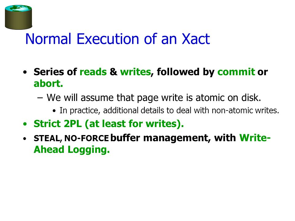 Normal Execution of an Xact Series of reads & writes, followed by commit or abort.