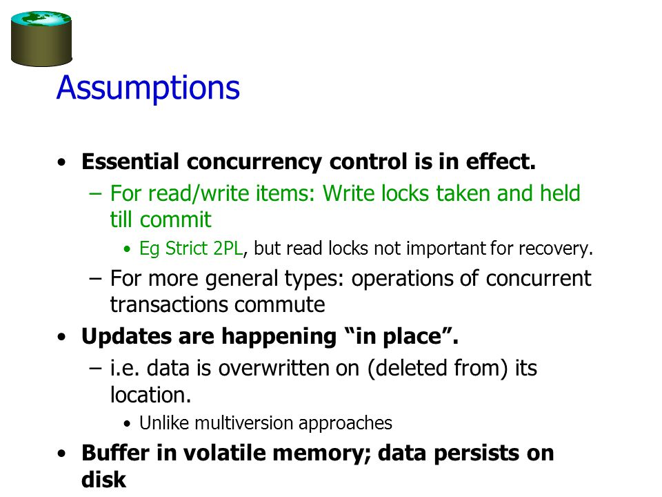 Assumptions Essential concurrency control is in effect.