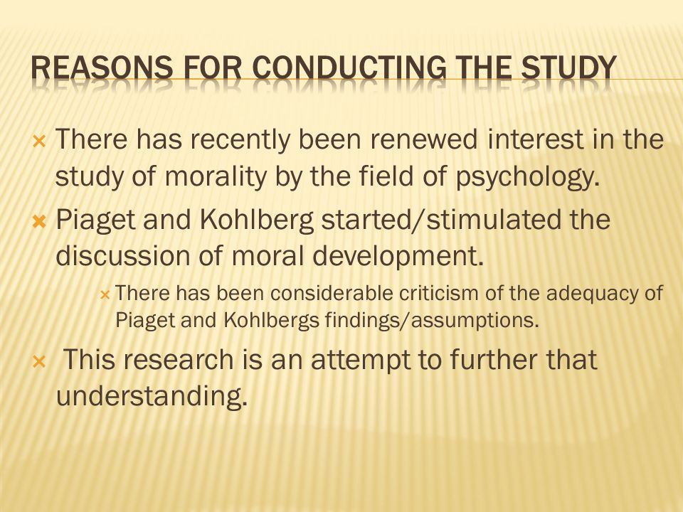  There has recently been renewed interest in the study of morality by the field of psychology.