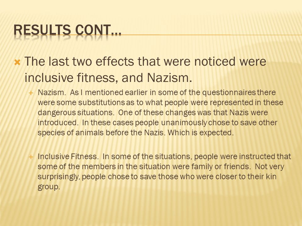 The last two effects that were noticed were inclusive fitness, and Nazism.