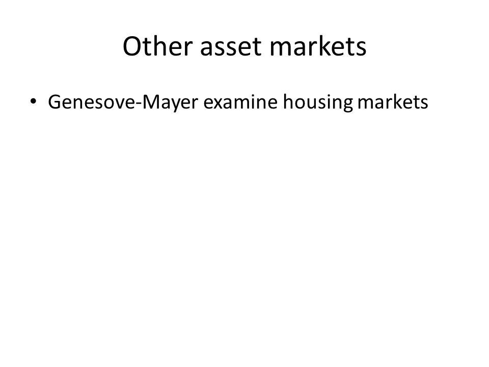 Other asset markets Genesove-Mayer examine housing markets