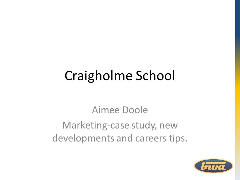 Craigholme School Aimee Doole Marketing-case study, new developments and careers tips.