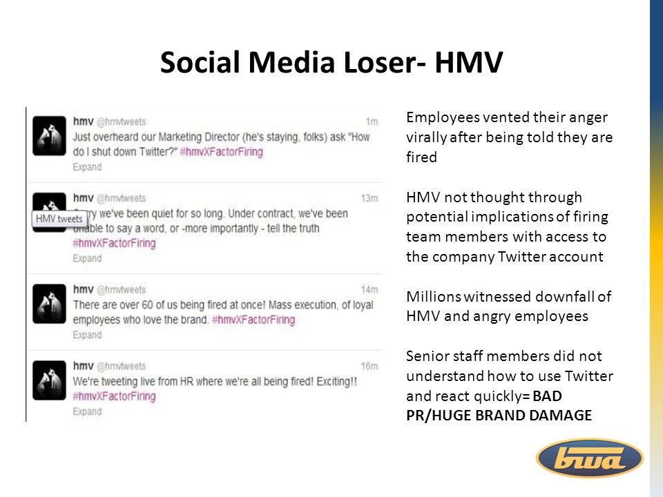 Social Media Loser- HMV Employees vented their anger virally after being told they are fired HMV not thought through potential implications of firing