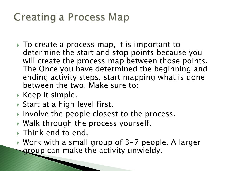 To create a process map, it is important to determine the start and stop points because you will create the process map between those points. The On