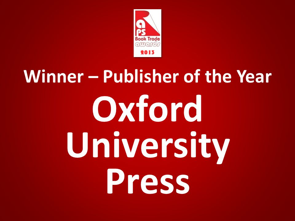 Winner – Publisher of the Year 2013 Oxford University Press