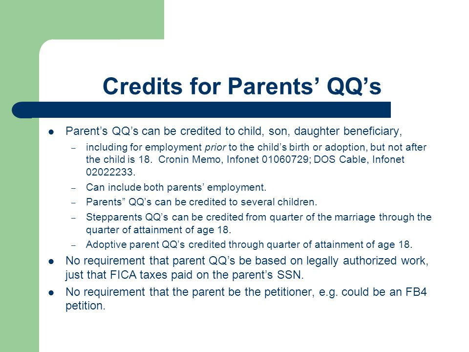 Credits for Parents' QQ's Parent's QQ's can be credited to child, son, daughter beneficiary, – including for employment prior to the child's birth or