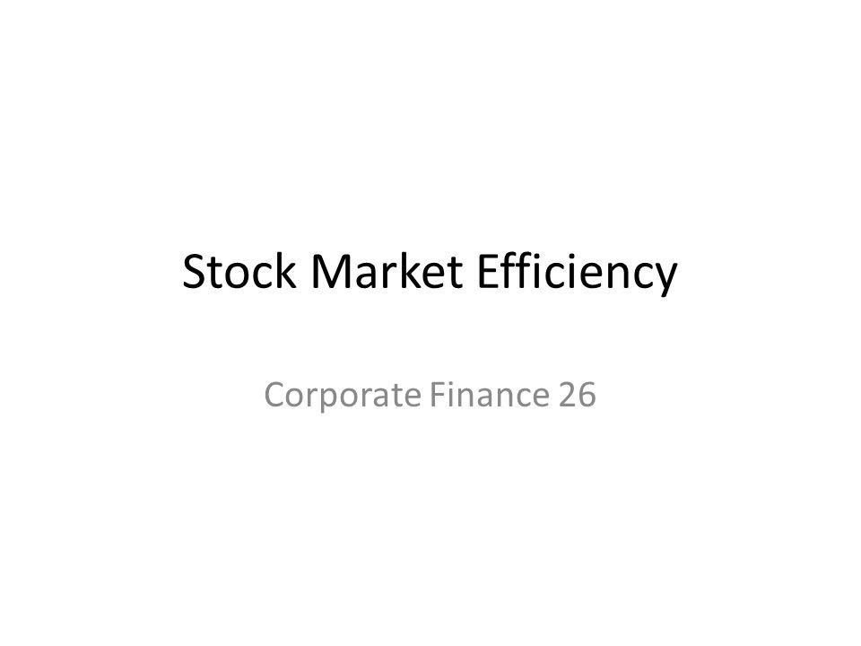 Stock Market Efficiency Corporate Finance 26