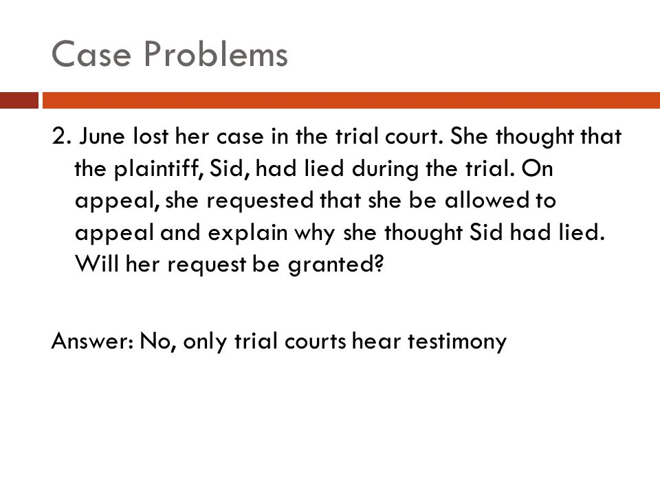Case Problems 2.June lost her case in the trial court.