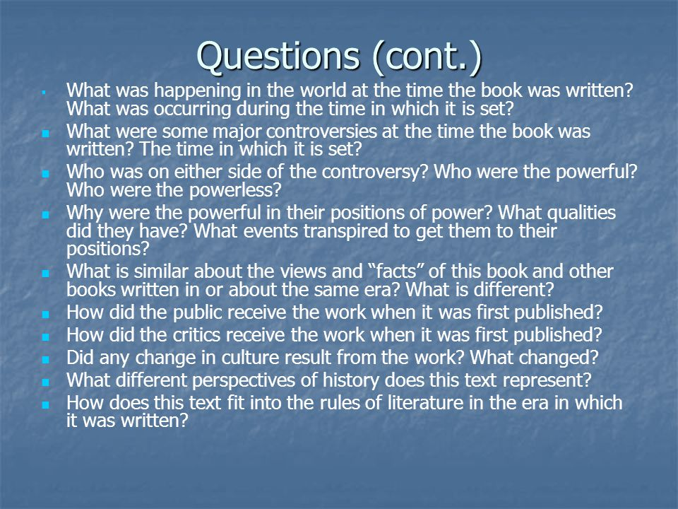 Questions (cont.)   What was happening in the world at the time the book was written.