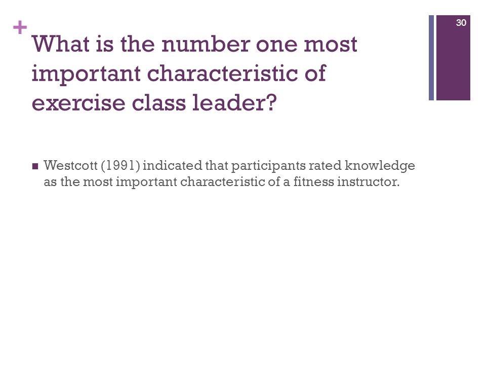 + What is the number one most important characteristic of exercise class leader.