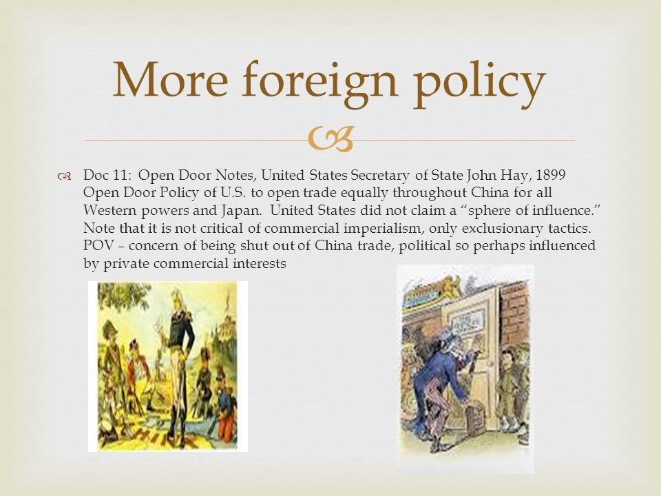   Doc 11: Open Door Notes, United States Secretary of State John Hay, 1899 Open Door Policy of U.S.