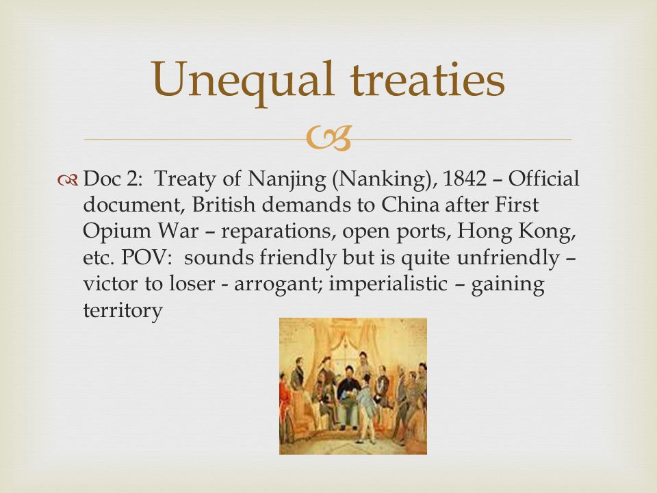   Doc 2: Treaty of Nanjing (Nanking), 1842 – Official document, British demands to China after First Opium War – reparations, open ports, Hong Kong, etc.