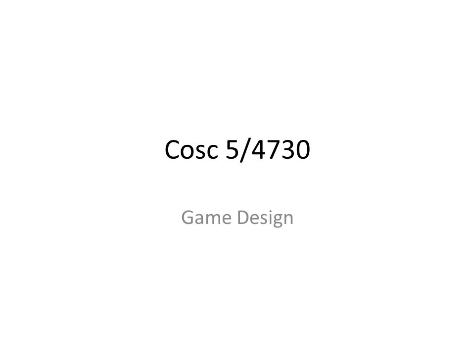Cosc 5/4730 Game Design