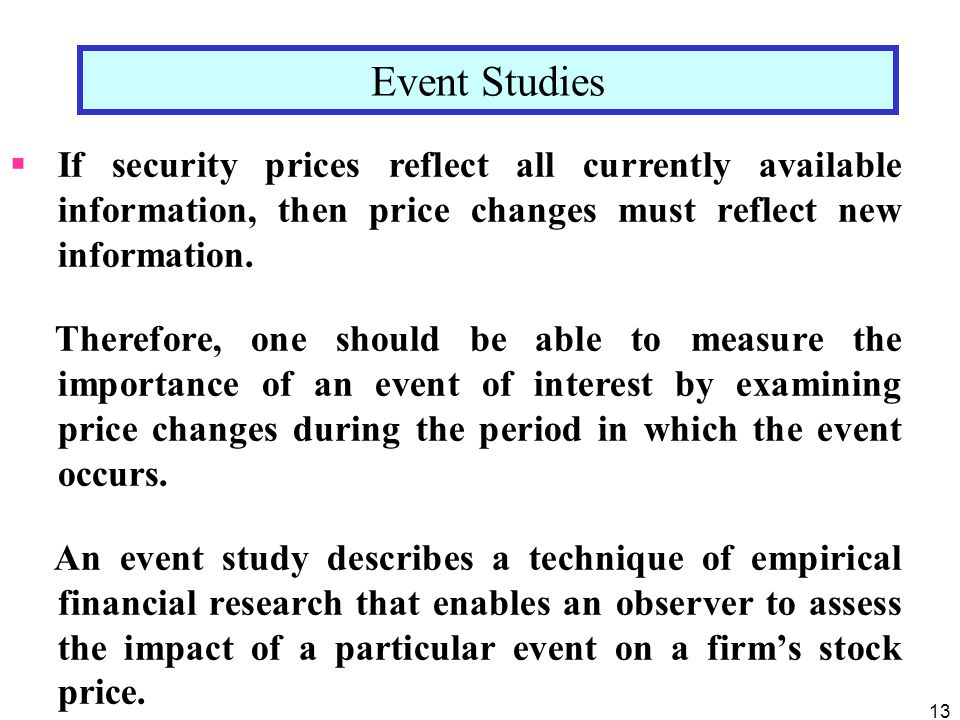 13  If security prices reflect all currently available information, then price changes must reflect new information.